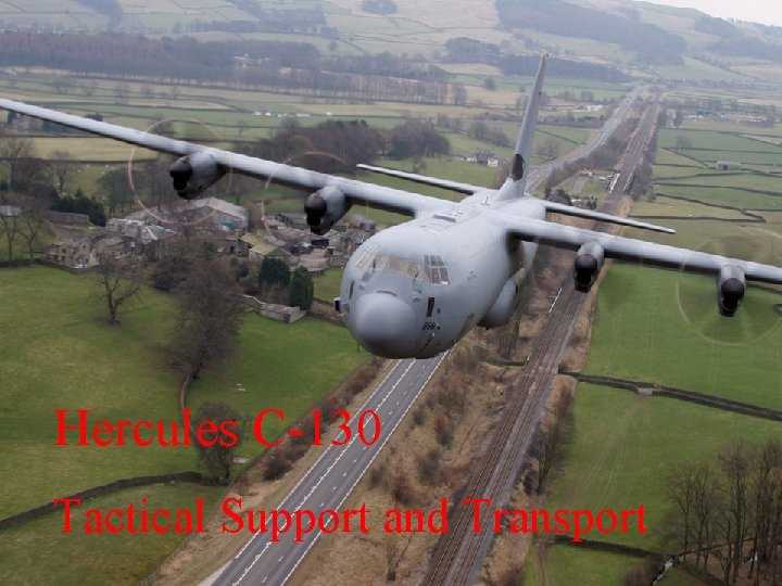 Hercules C-130 Tactical Support and Transport