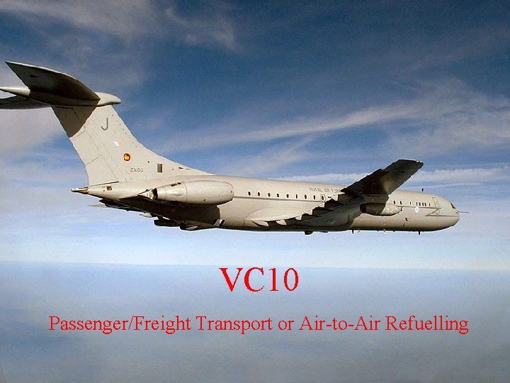 VC 10 Passenger/Freight Transport or Air-to-Air Refuelling