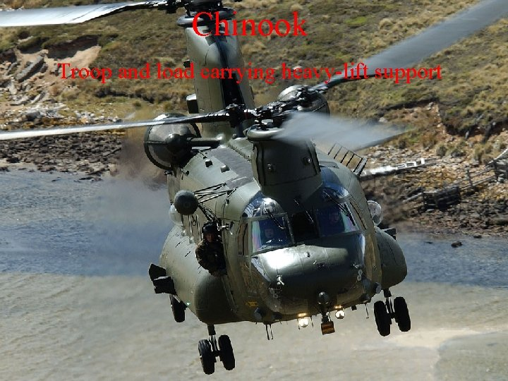 Chinook Troop and load carrying heavy-lift support