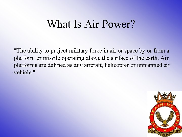 """What Is Air Power? """"The ability to project military force in air or space"""