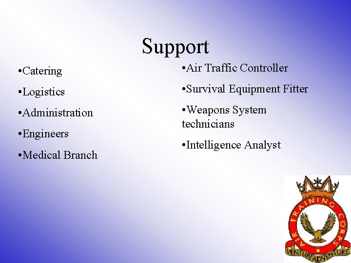 Support • Catering • Air Traffic Controller • Logistics • Survival Equipment Fitter •