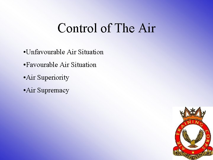 Control of The Air • Unfavourable Air Situation • Favourable Air Situation • Air