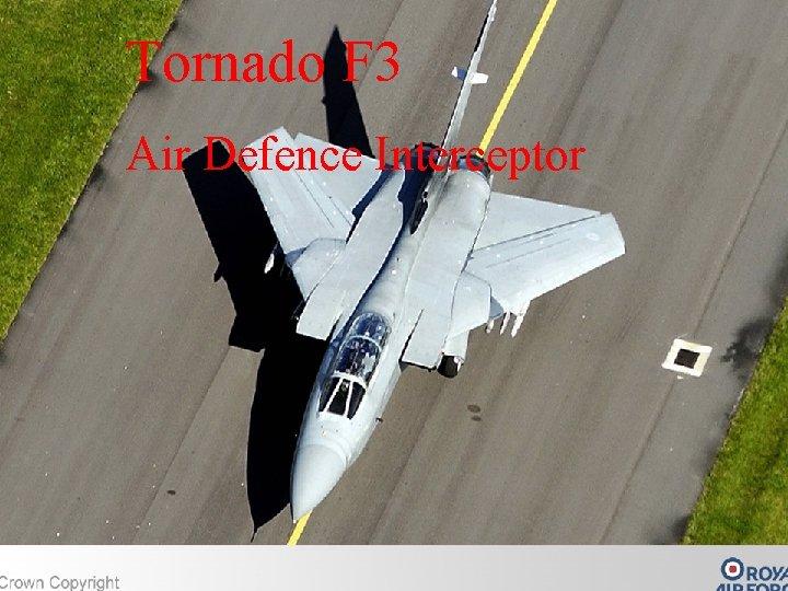 Tornado F 3 Air Defence Interceptor
