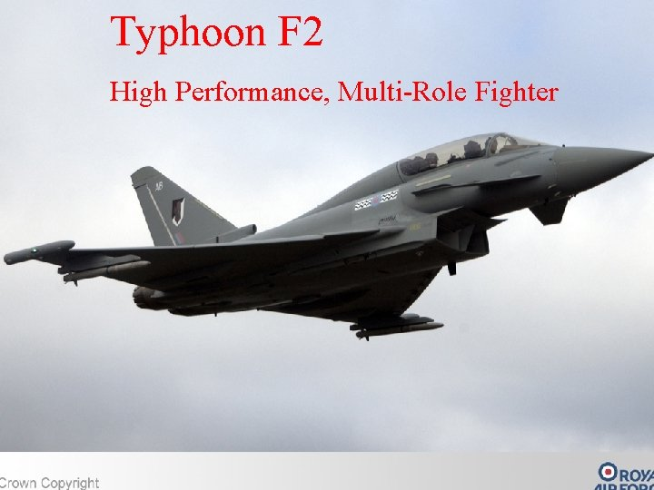 Typhoon F 2 Fighter High Performance, Multi-Role
