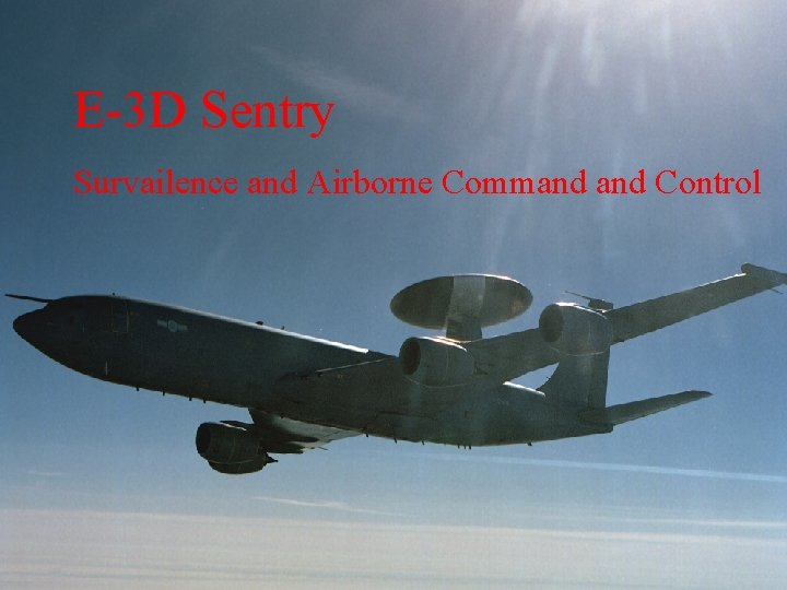 E-3 D Sentry Survailence and Airborne Command Control