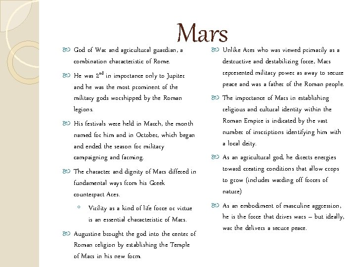 Mars God of War and agricultural guardian, a combination characteristic of Rome. He was