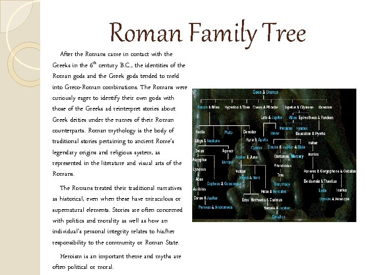 Roman Family Tree After the Romans came in contact with the Greeks in the