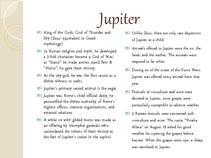 Jupiter King of the Gods, God of Thunder and Sky (Zeus' equivalent in