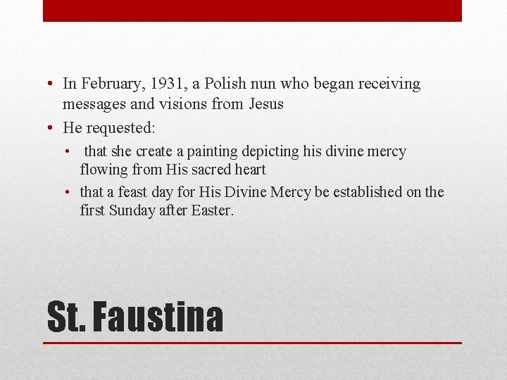 • In February, 1931, a Polish nun who began receiving messages and visions