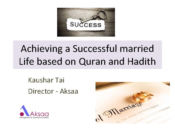 Achieving a Successful married Life based on Quran and Hadith Kaushar Tai Director -