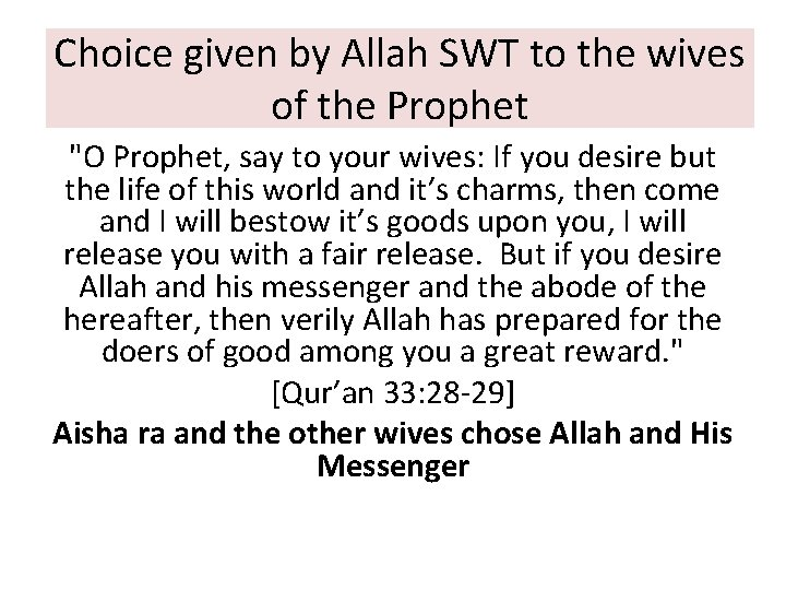 """Choice given by Allah SWT to the wives of the Prophet """"O Prophet, say"""