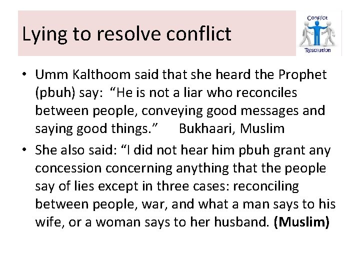 Lying to resolve conflict • Umm Kalthoom said that she heard the Prophet (pbuh)