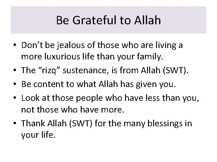 Be Grateful to Allah • Don't be jealous of those who are living a