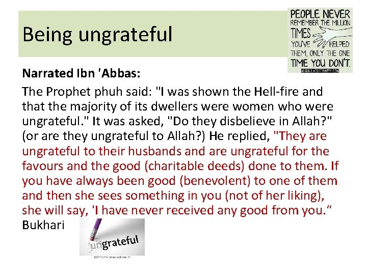 """Being ungrateful Narrated Ibn 'Abbas: The Prophet phuh said: """"I was shown the Hell-fire"""