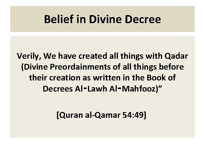 Belief in Divine Decree Verily, We have created all things with Qadar (Divine Preordainments