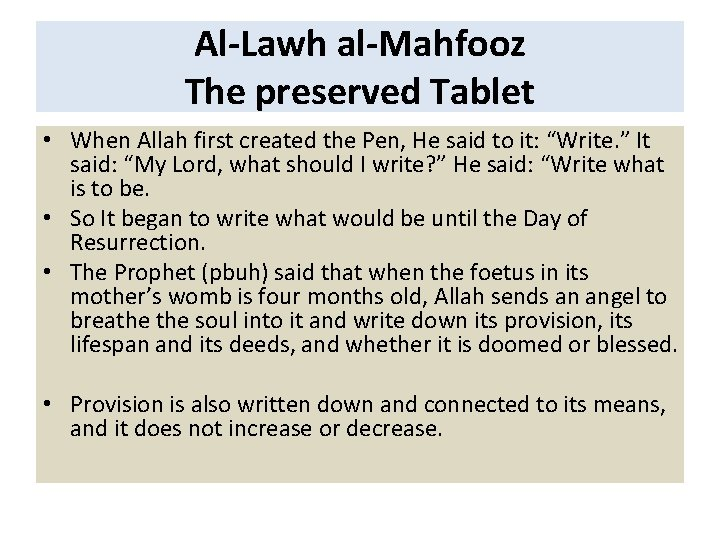 Al-Lawh al-Mahfooz The preserved Tablet • When Allah first created the Pen, He said