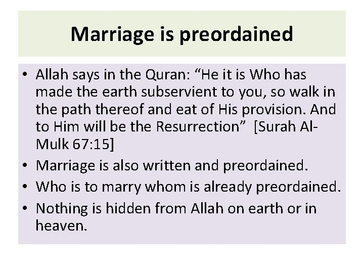 """Marriage is preordained • Allah says in the Quran: """"He it is Who has"""