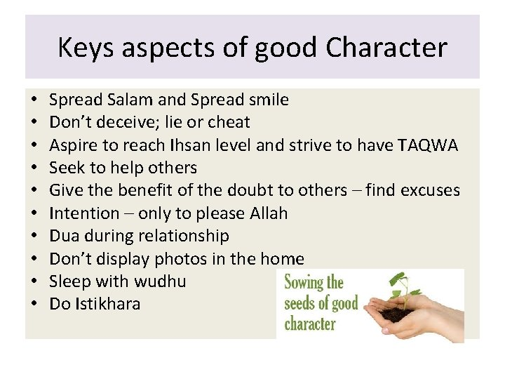Keys aspects of good Character • • • Spread Salam and Spread smile Don't