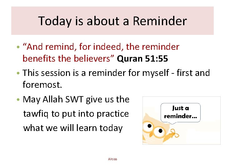 """Today is about a Reminder • """"And remind, for indeed, the reminder benefits the"""