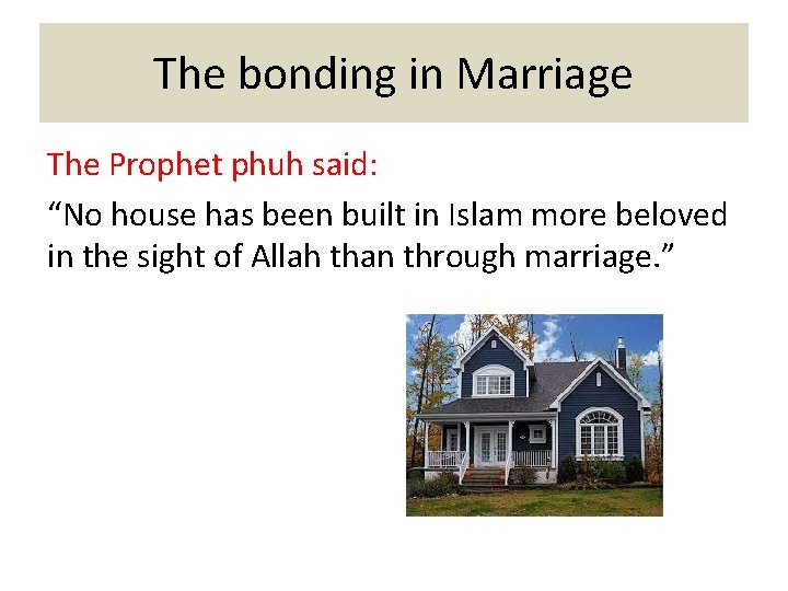 """The bonding in Marriage The Prophet phuh said: """"No house has been built in"""