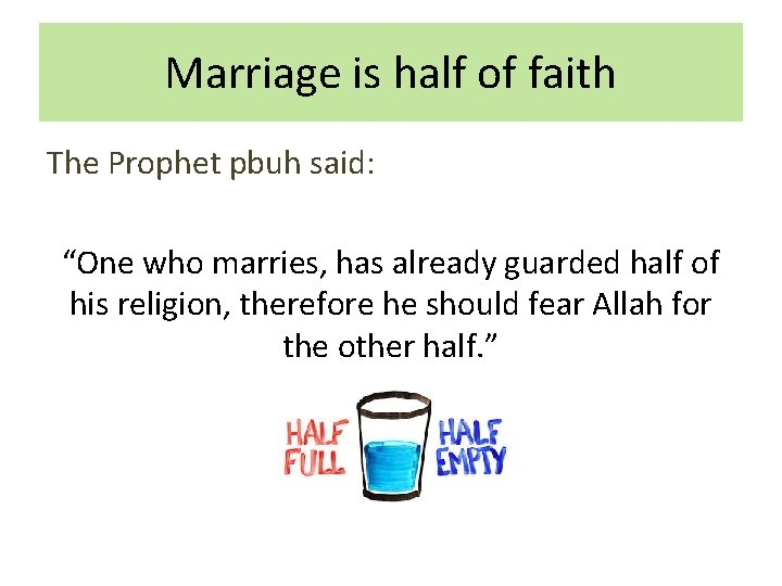 """Marriage is half of faith The Prophet pbuh said: """"One who marries, has already"""