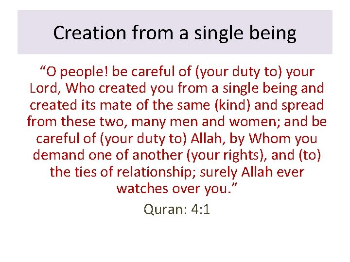 """Creation from a single being """"O people! be careful of (your duty to) your"""
