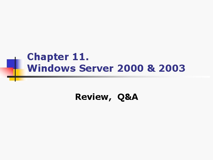 Chapter 11. Windows Server 2000 & 2003 Review, Q&A