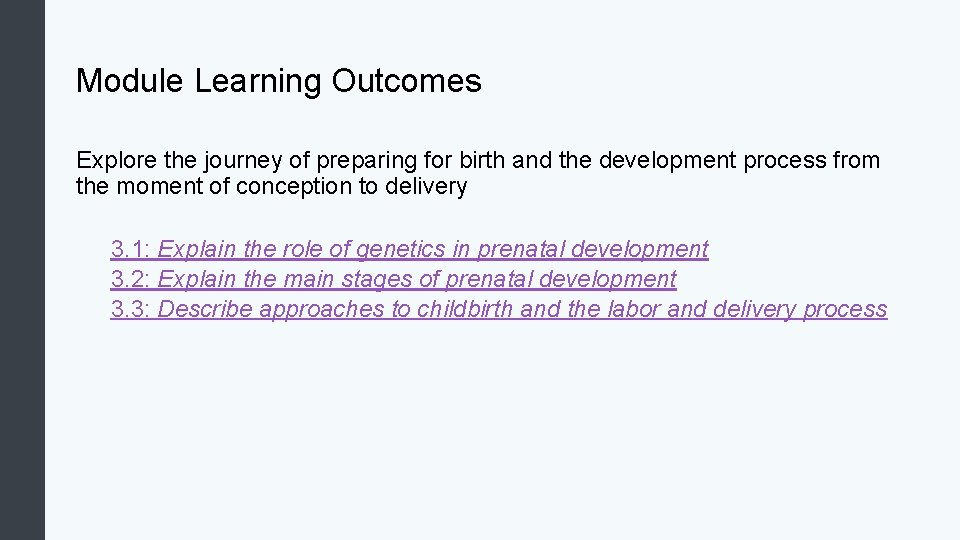 Module Learning Outcomes Explore the journey of preparing for birth and the development process