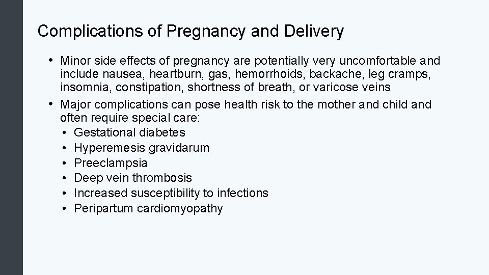 Complications of Pregnancy and Delivery • Minor side effects of pregnancy are potentially very