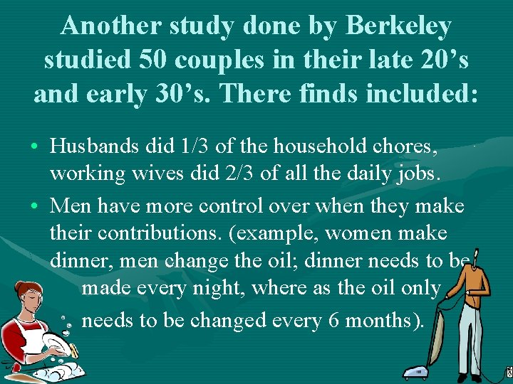 Another study done by Berkeley studied 50 couples in their late 20's and early