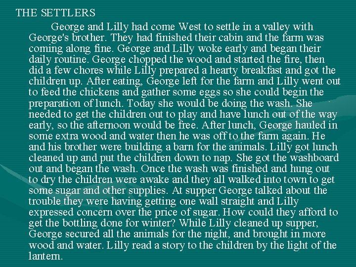 THE SETTLERS George and Lilly had come West to settle in a valley with