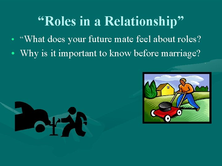 """""""Roles in a Relationship"""" • """"What does your future mate feel about roles? •"""