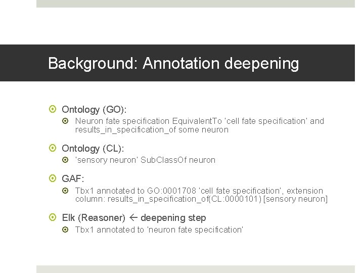 Background: Annotation deepening Ontology (GO): Neuron fate specification Equivalent. To 'cell fate specification' and