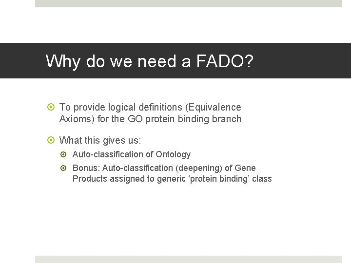 Why do we need a FADO? To provide logical definitions (Equivalence Axioms) for the