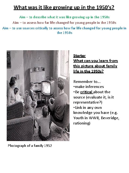 What was it like growing up in the 1950's? Aim – to describe what