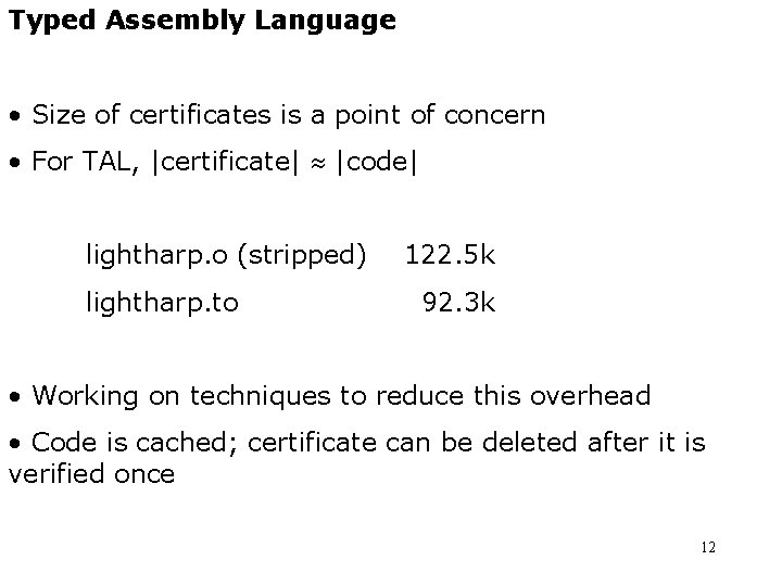 Typed Assembly Language • Size of certificates is a point of concern • For