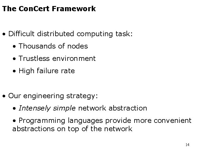 The Con. Cert Framework • Difficult distributed computing task: • Thousands of nodes •