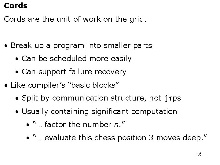 Cords are the unit of work on the grid. • Break up a program