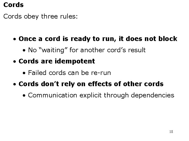 Cords obey three rules: • Once a cord is ready to run, it does
