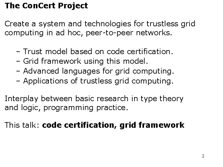 The Con. Cert Project Create a system and technologies for trustless grid computing in
