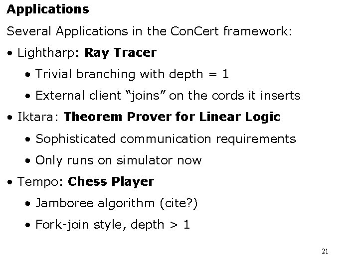 Applications Several Applications in the Con. Cert framework: • Lightharp: Ray Tracer • Trivial