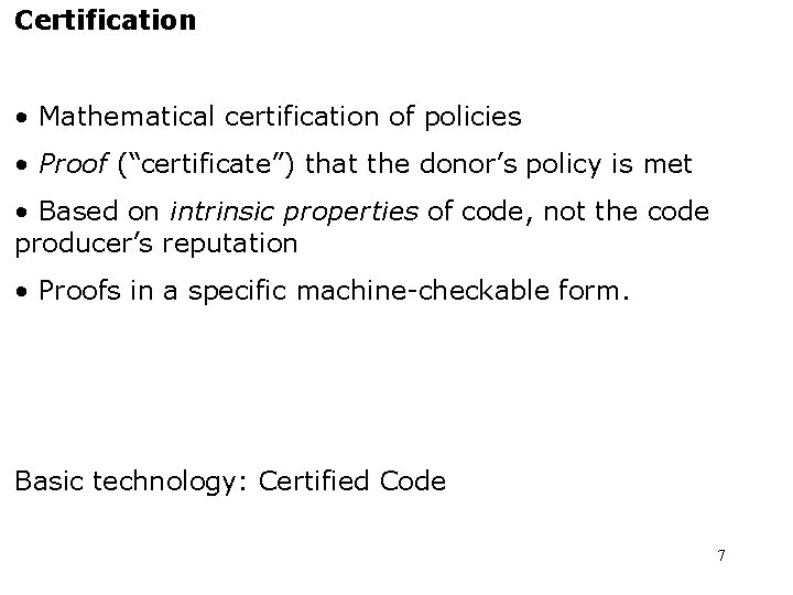 """Certification • Mathematical certification of policies • Proof (""""certificate"""") that the donor's policy is"""