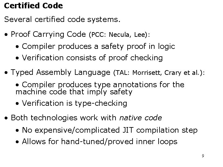 Certified Code Several certified code systems. • Proof Carrying Code (PCC: Necula, Lee): •
