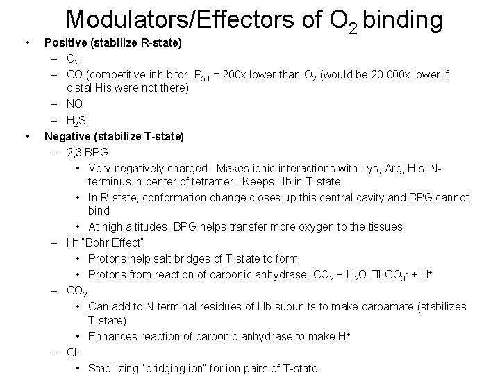 • • Modulators/Effectors of O 2 binding Positive (stabilize R-state) – O 2