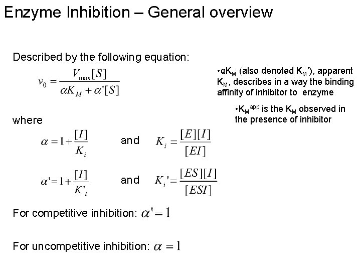 Enzyme Inhibition – General overview Described by the following equation: • αKM (also denoted