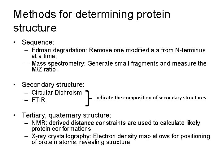 Methods for determining protein structure • Sequence: – Edman degradation: Remove one modified a.