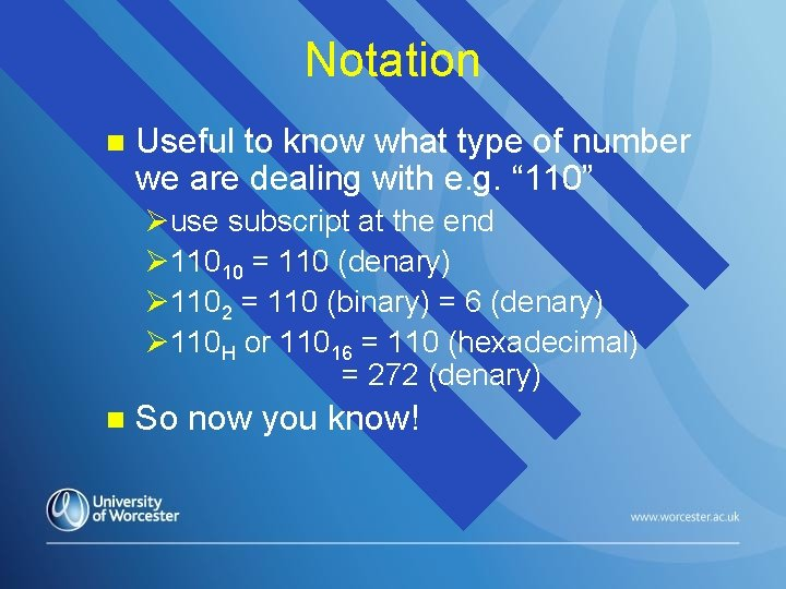 Notation n Useful to know what type of number we are dealing with e.