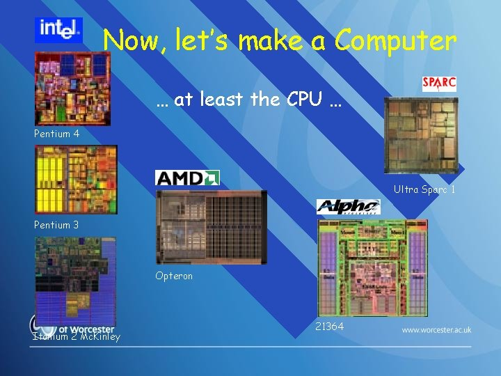 Now, let's make a Computer … at least the CPU … Pentium 4 Ultra