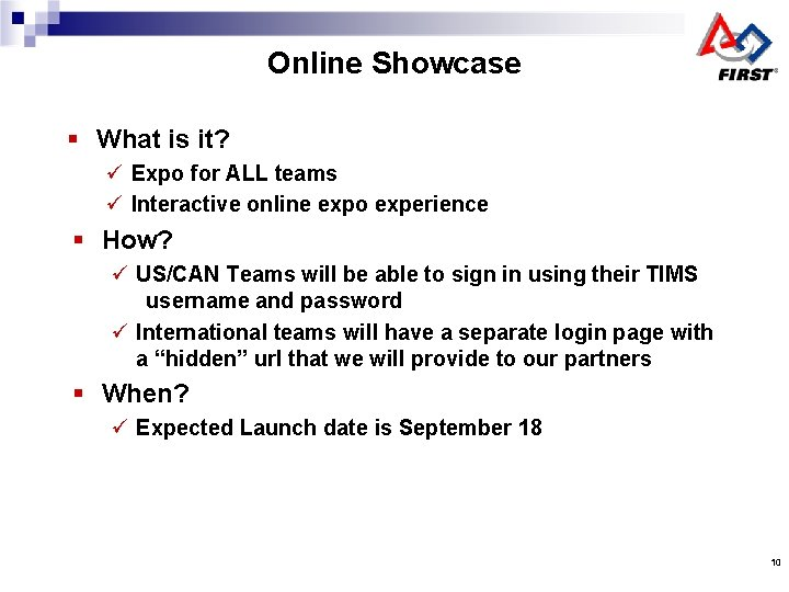 Online Showcase § What is it? ü Expo for ALL teams ü Interactive online
