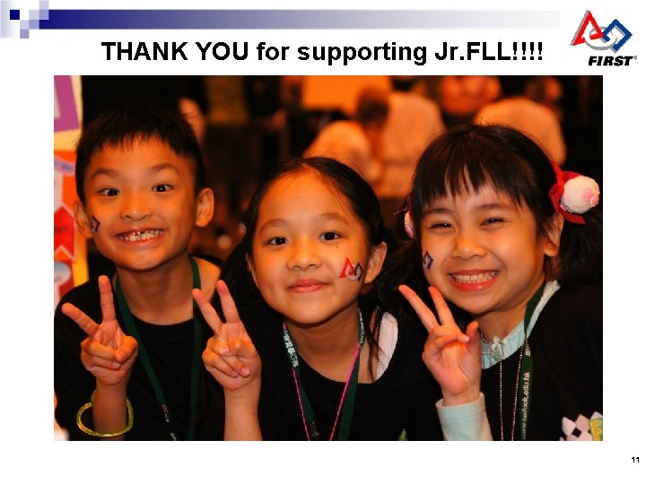 THANK YOU for supporting Jr. FLL!!!! 11